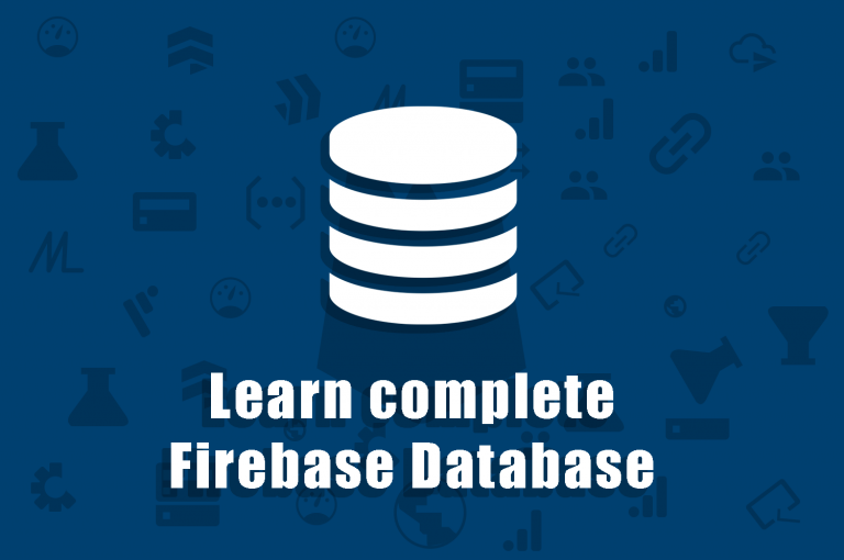 Learn Complete Firebase Database