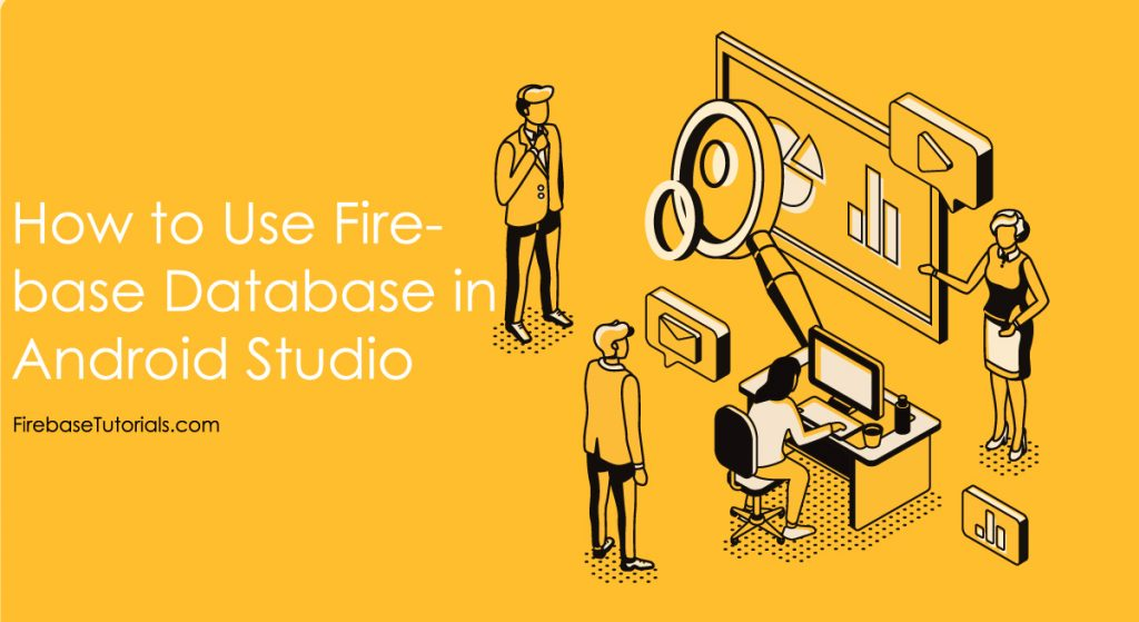 How to Use Firebase Database in Android Studio