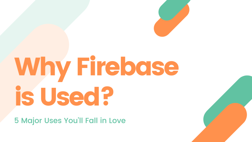 Why firebase is used featured image