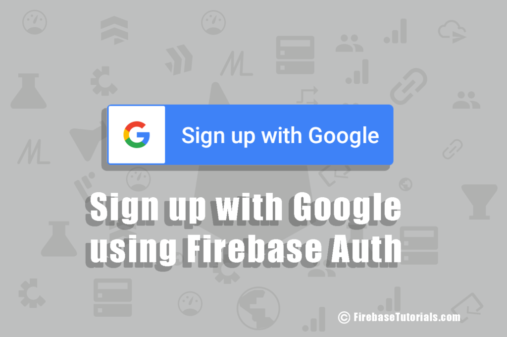 Signup with Google using firebase feature image