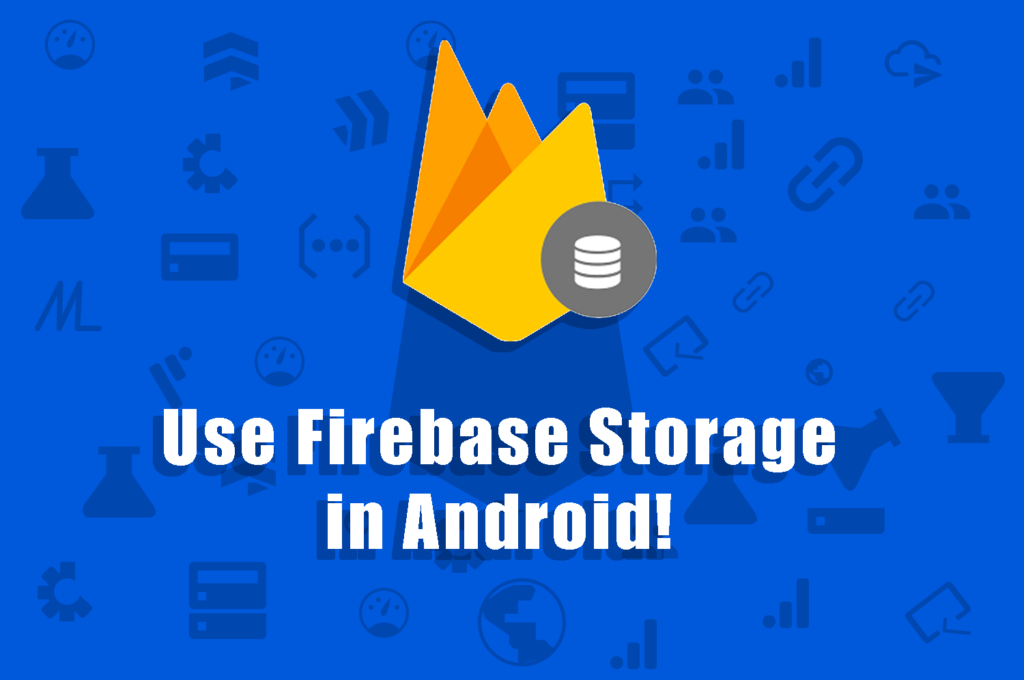 Use Firebase Storage in Android