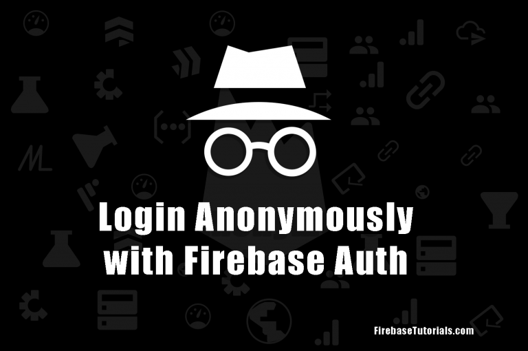 Login Anonymously using Firebase Authentication