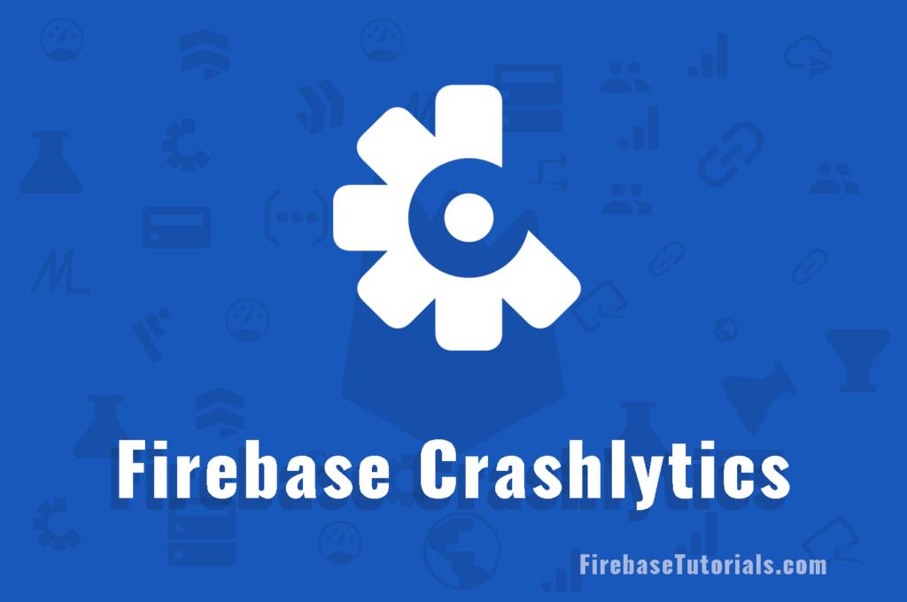 Firebase Crashlytics Android