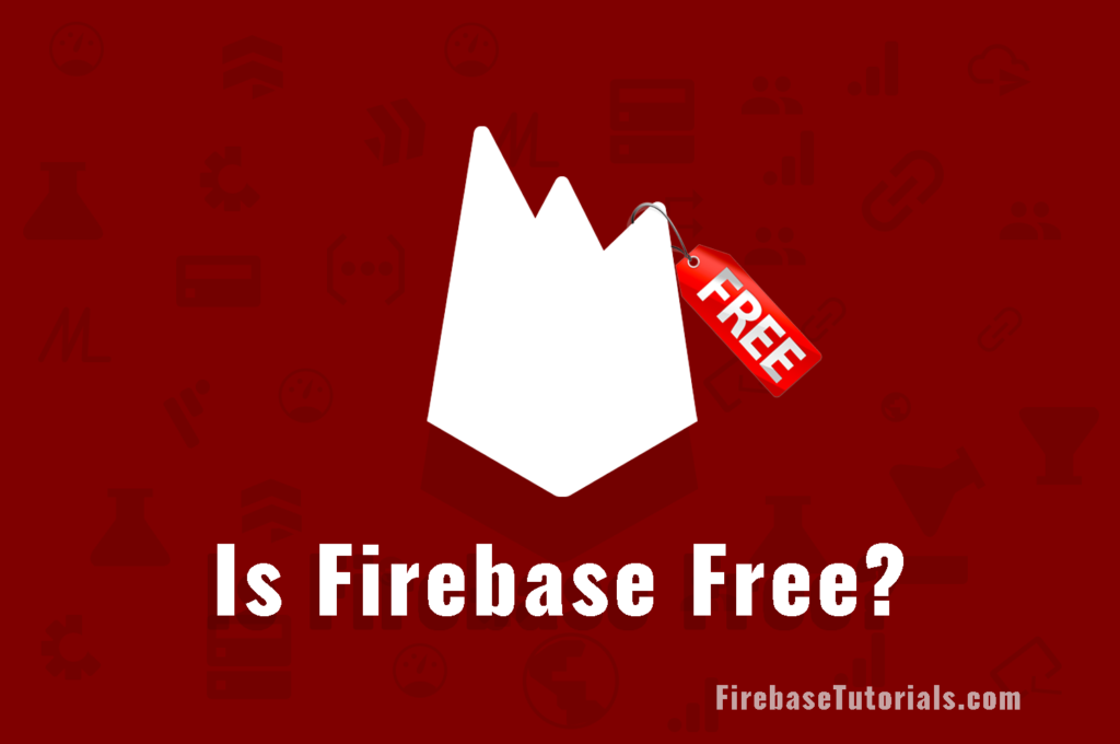Is FIrebase Free? Featured Image