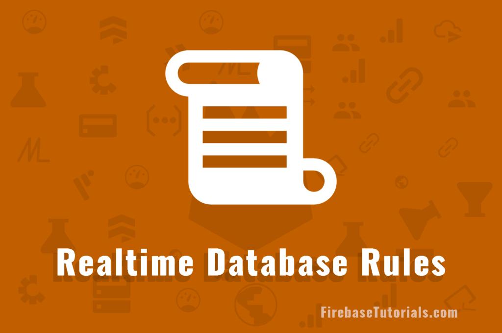 Firebase Realtime Database Rules